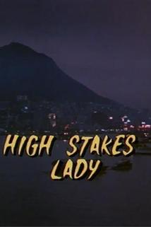 High Stakes Lady  - High Stakes Lady