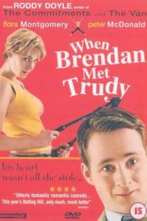 When Brendan Met Trudy  - When Brendan Met Trudy