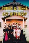 Bubba & Sissy Git Hitched?