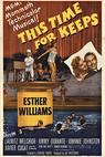 This Time for Keeps (1947)