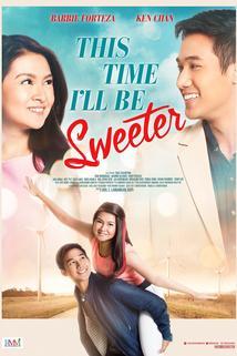 This Time I'll Be Sweeter  - This Time I'll Be Sweeter