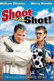 Zastřelit a být zastřelen