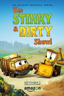 The Stinky & Dirty Show