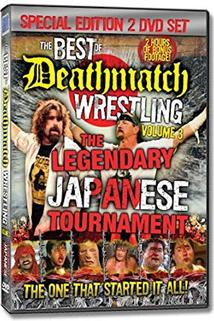The Best of Deathmatch Wrestling, Vol. 3: The Legendary Japanese Tournament