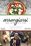 Arrangiarsi: Pizza... & the Art of Living