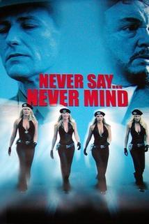 Never Say Never Mind: The Swedish Bikini Team  - Never Say Never Mind: The Swedish Bikini Team