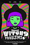 Witch Problems?