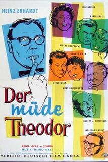 Müde Theodor, Der