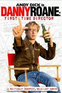 Danny Roane: First Time Director  - Danny Roane: First Time Director
