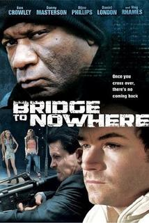 The Bridge to Nowhere  - The Bridge to Nowhere