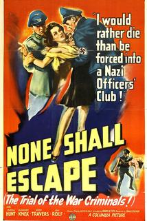 None Shall Escape  - None Shall Escape
