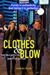 Clothes & Blow  - Clothes & Blow