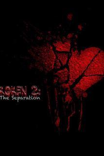 Broken 2: The Separation