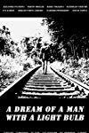 A Dream of a Man with a Light Bulb