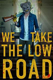 We Take the Low Road ()