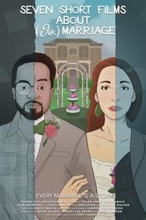 Seven Short Films About (Our) Marriage ()