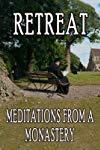 Retreat: Meditations from a Monastery