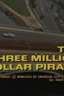 The Three Million Dollar Piracy