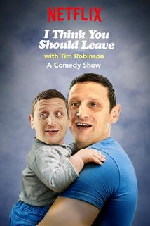 I Think You Should Leave with Tim Robinson  - I Think You Should Leave with Tim Robinson