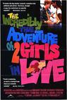 Neuvěřitelně pravdivé dobrodružství dvou zamilovaných dívek (1995)