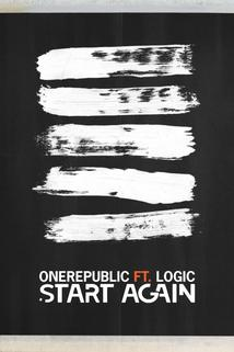 OneRepublic Feat. Logic: Start Again