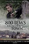 800 Jews from our town