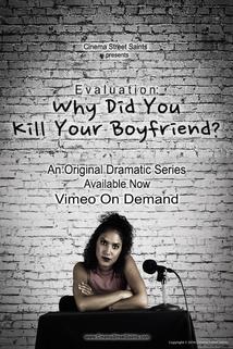 Evaluation: Why Did You Kill Your Boyfriend?