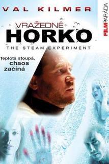 Vražedné horko  - The Steam Experiment