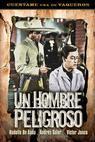 Hombre peligroso, Un (1965)