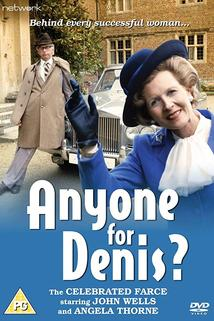 Anyone for Denis?  - Anyone for Denis?