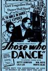 Those Who Dance
