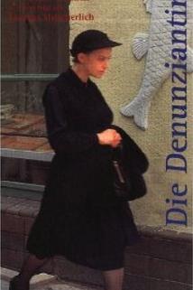 Denunziantin, Die