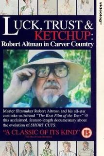 Luck, Trust & Ketchup: Robert Altman in Carver Country