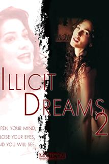 Illicit Dreams 2