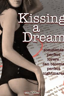 Kissing a Dream  - Kissing a Dream