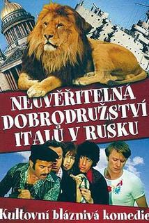 Neuvěřitelná dobrodružství Italů v Rusku