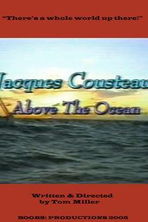 Jacques Cousteau: Above the Ocean