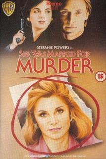 Předurčena k vraždě  - She Was Marked for Murder