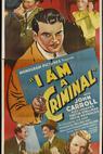 I Am a Criminal