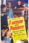 I Accuse My Parents (1944)