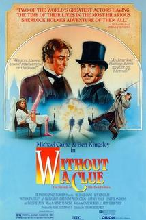 Není Sherlock jako Holmes  - Without a Clue