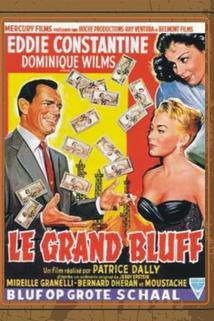 Grand bluff, Le