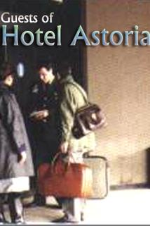 Guests of Hotel Astoria