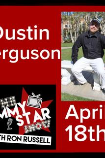 The Jimmy Star Show with Ron Russell - Dustin Ferguson  - Dustin Ferguson