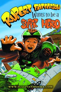 Rupert Patterson Wants to be a Super Hero