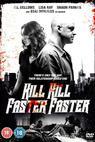 Kill Kill Faster Faster (2008)