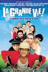 Grande vie!, La (2001)