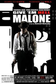Cesta do pekel  - Give 'em Hell, Malone