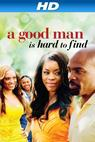 Good Man Is Hard to Find, A