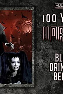 100 Years of Horror: Blood-Drinking Beings